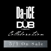 DUB Collection × Da-iCE